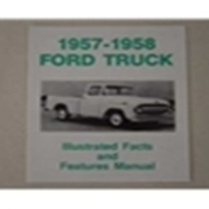 1957-58 FORD TRK ILL. FACTS/FEATURES MANUAL-0
