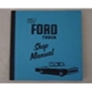 1957 FORD TRUCK SHOP MANUAL-0